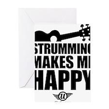 Strumming Makes Me Happy Greeting Card