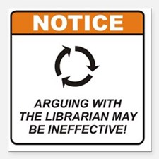 "Librarian_Notice_Argue_R Square Car Magnet 3"" x 3"""