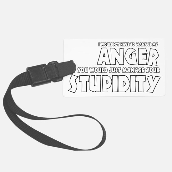 Anger vs. Stupidity Luggage Tag
