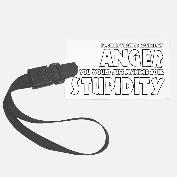 Anger vs. Stupidity Luggage Tag