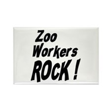 Zoo Workers Rock ! Rectangle Magnet