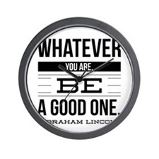 Be a Good one Wall Clock