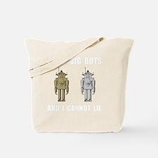 I Like Big Bots White Tote Bag