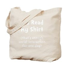 You Read My Shirt White Tote Bag