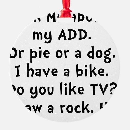 My ADD Black Ornament