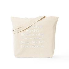 My ADD White Tote Bag