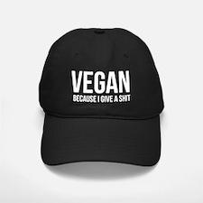 VeganBecauseIgiveaShitWHITE Baseball Hat