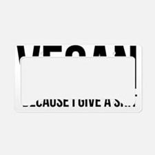 VeganBecauseIgiveaShit License Plate Holder