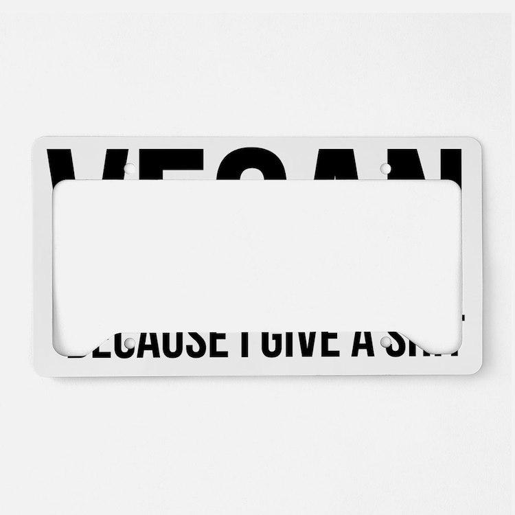 VeganBecauseIgiveaShit License Plate Holder