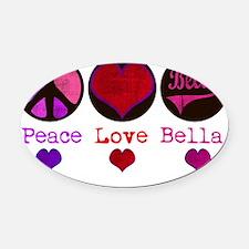 peace_love_bella Oval Car Magnet