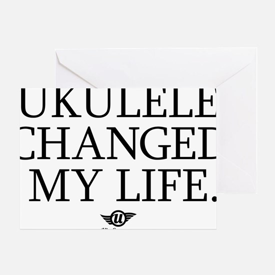 Ukulele Changed My Life Greeting Card