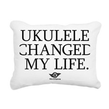 Ukulele Changed My Life Rectangular Canvas Pillow