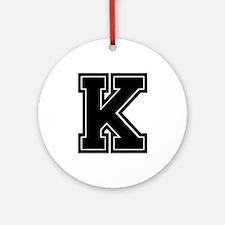 K Ornament (Round)