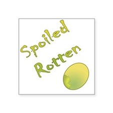 "Spoiled Rotten Square Sticker 3"" x 3"""