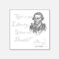 """Give Me Liberty Or Death Square Sticker 3"""" x 3"""""""
