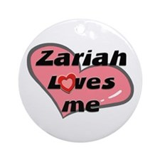 zariah loves me  Ornament (Round)