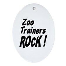 Zoo Trainers Rock ! Oval Ornament