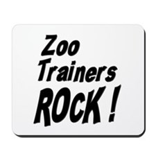 Zoo Trainers Rock ! Mousepad