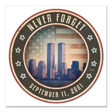 """july11_never_forget_2 Square Car Magnet 3"""" x 3"""""""