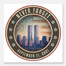 "july11_never_forget_2 Square Car Magnet 3"" x 3"""