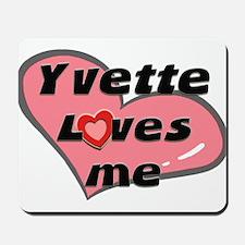 yvette loves me  Mousepad