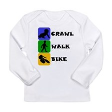 Crawl Walk Bike Long Sleeve T-Shirt