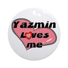 yazmin loves me  Ornament (Round)