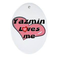 yazmin loves me  Oval Ornament