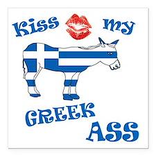 "kiss my greek ass1a1 Square Car Magnet 3"" x 3"""