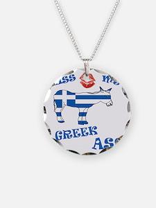 kiss my greek ass1a1 Necklace