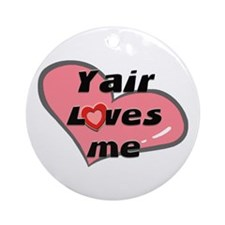 yair loves me  Ornament (Round)