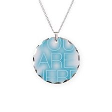 you are here Necklace
