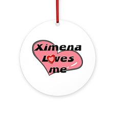 ximena loves me  Ornament (Round)