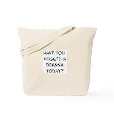 Hugged a Deanna Tote Bag