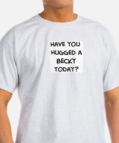 Hugged a Becky T-Shirt