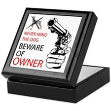 beware of owner Keepsake Box