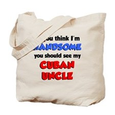Handsome Cuban Uncle Tote Bag