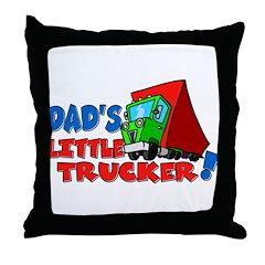 Dad's Little Trucker Throw Pillow