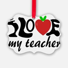 Student loves teacher Ornament