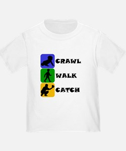 Crawl Walk Catch T-Shirt