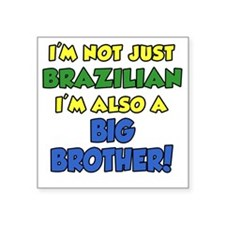 "Brazilian Big Brother Square Sticker 3"" x 3"""