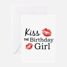 Kiss the Birthday Girl Greeting Cards