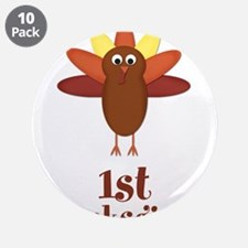 "First Thanksgiving Turkey 3.5"" Button (10 pack)"