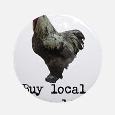 Buy Local. Change Lives. Chicken Ornament (Round)