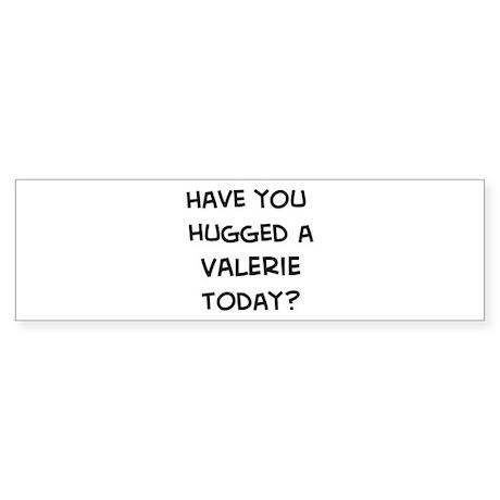 Hugged a Valerie Bumper Sticker