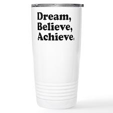 Dream Believe Achieve Travel Mug