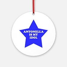 Antonella Is My Idol Ornament (Round)