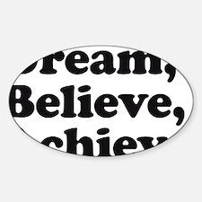 Dream Believe Achieve Sticker (Oval)
