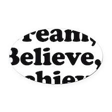 Dream Believe Achieve Oval Car Magnet