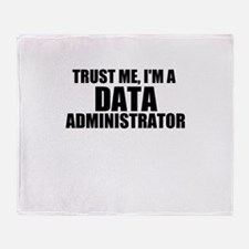 Trust Me, I'm A Data Administrator Throw Blank